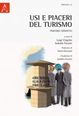 """""""Usi e piaceri del turismo. Percorsi semiotici"""" a cura di Isabella Pezzini e Luigi Virgolin"""