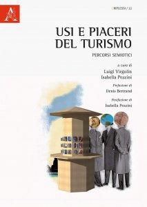 Usi e piaceri del turismo. Percorsi semiotici, Isabella Pezzini, Luigi Virgolin