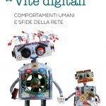 """""""Vite digitali. Comportamenti umani e sfide della rete"""" di Giovanni Del Missier"""