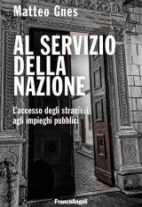 """""""Al servizio della nazione. L'accesso degli stranieri agli impieghi pubblici"""" di Matteo Gnes"""