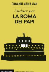 """""""Andare per la Roma dei papi"""" di Giovanni Maria Vian"""