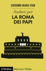 Andare per la Roma dei papi, Giovanni Maria Vian