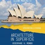 """""""Architetture in superficie. Osservare il mondo con gli occhi della matematica"""" di Franca Caliò, Caterina Lazzari ed Elena Marchetti"""