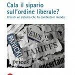 """""""Cala il sipario sull'ordine liberale? Crisi di un sistema che ha cambiato il mondo"""" di Sonia Lucarelli"""