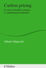 """""""Carbon pricing. La nuova fiscalità europea e i cambiamenti climatici"""" di Alberto Majocchi"""