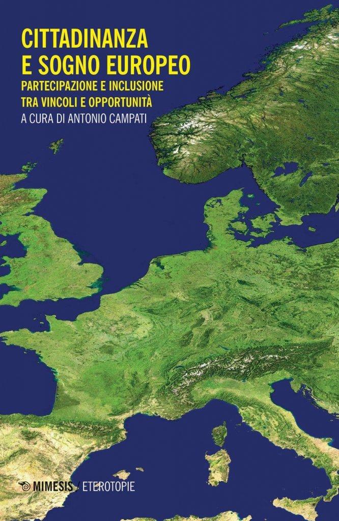 """""""Cittadinanza e sogno europeo. Partecipazione e inclusione tra vincoli e opportunità"""" a cura di Antonio Campati"""