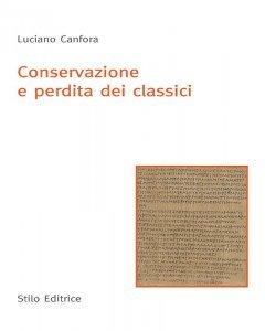 Conservazione e perdita dei classici, Luciano Canfora