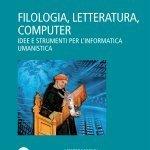 """""""Filologia, letteratura, computer. Idee e strumenti per l'informatica umanistica"""" di Guido Milanese"""