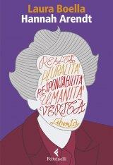 """Hannah Arendt. Un umanesimo difficile"" di Laura Boella"