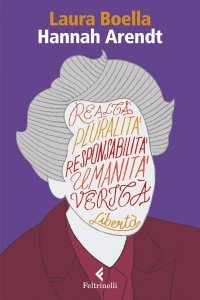 Hannah Arendt. Un umanesimo difficile, Laura Boella
