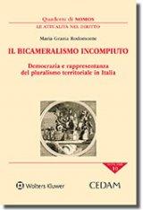 """""""Il bicameralismo incompiuto.Democrazia e rappresentanza del pluralismo territoriale in Italia"""" di Maria Grazia Rodomonte"""