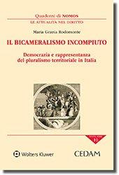 Il bicameralismo incompiuto.Democrazia e rappresentanza del pluralismo territoriale in Italia, Maria Grazia Rodomonte