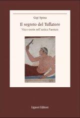 """""""Il segreto del Tuffatore. Vita e morte nell'antica Paestum"""" di Gigi Spina"""