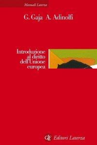 Introduzione al diritto dell'Unione europea, Adelina Adinolfi, Giorgio Gaja