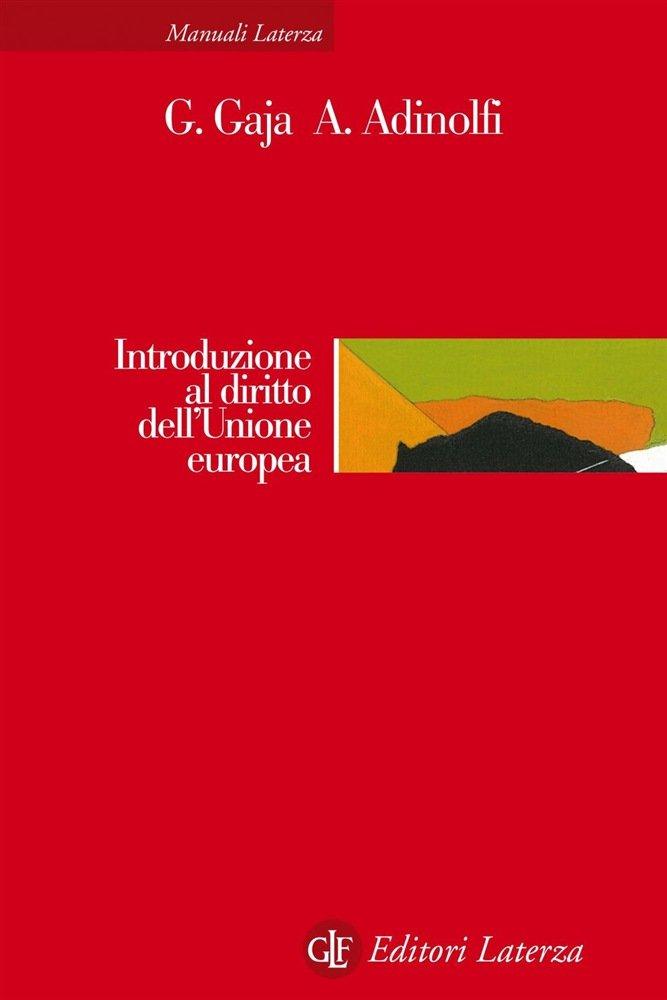 """""""Introduzione al diritto dell'Unione europea"""" di Adelina Adinolfi e Giorgio Gaja"""