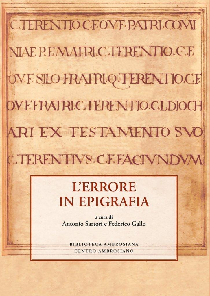 """""""L'errore in epigrafia"""" a cura di Antonio Sartori e Federico Gallo"""