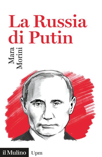 """""""La Russia di Putin"""" di Mara Morini"""