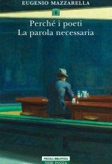 """""""Perché i poeti. La parola necessaria"""" di Eugenio Mazzarella"""
