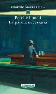 Perché i poeti. La parola necessaria, Eugenio Mazzarella