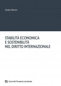 Stabilità economica e sostenibilità nel diritto internazionale, Giulio Peroni