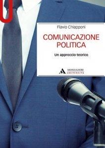 Comunicazione politica. Un approccio teorico, Flavio Chiapponi