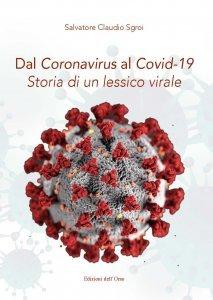 Dal Coronavirus al Covid-19. Storia di un lessico virale, Salvatore Claudio Sgroi