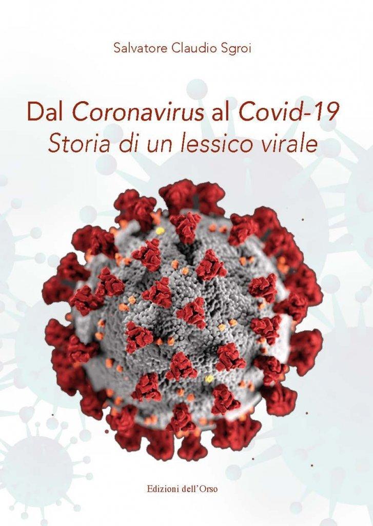 """""""Dal Coronavirus al Covid-19. Storia di un lessico virale"""" di Salvatore Claudio Sgroi"""