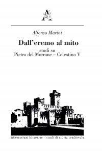 Dall'eremo al mito. Studi su Pietro del Morrone - Celestino V, Alfonso Marini