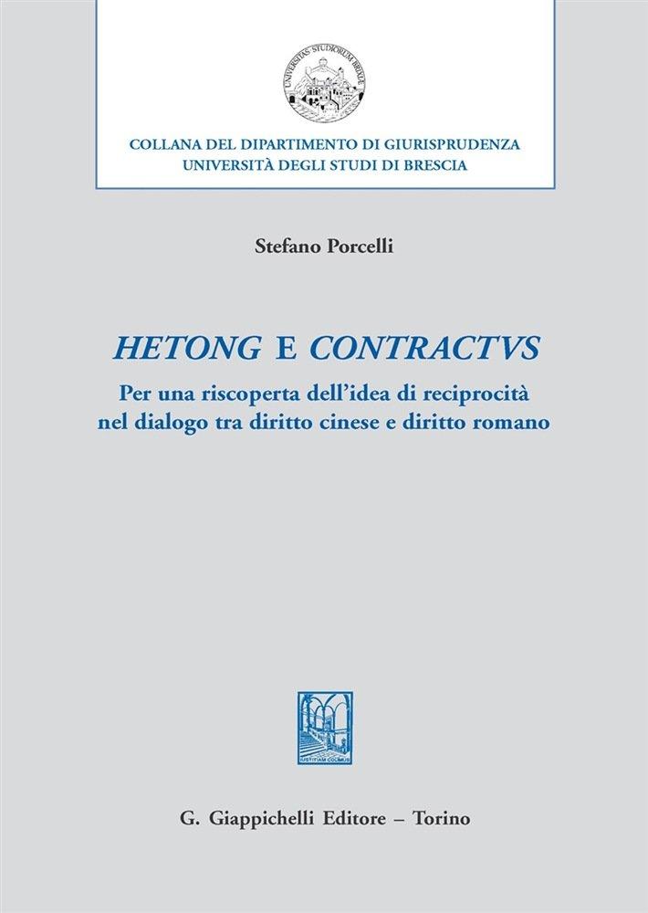 """""""Hetong e contractus. Per una riscoperta dell'idea di reciprocità nel dialogo tra diritto cinese e diritto romano"""" di Stefano Porcelli"""