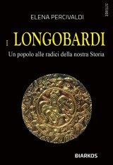 """""""I Longobardi. Un popolo alle radici della nostra storia"""" di Elena Percivaldi"""