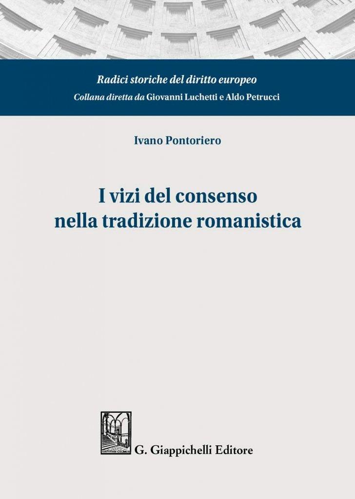 """""""I vizi del consenso nella tradizione romanistica"""" di Ivano Pontoriero"""