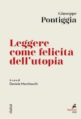 """""""Leggere come felicità dell'utopia"""" di Giuseppe Pontiggia"""