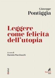 Leggere come felicità dell'utopia, Giuseppe Pontiggia