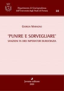 Punire e sorvegliare. Sanzioni in oro imperatori burocrazia, Giorgia Maragno