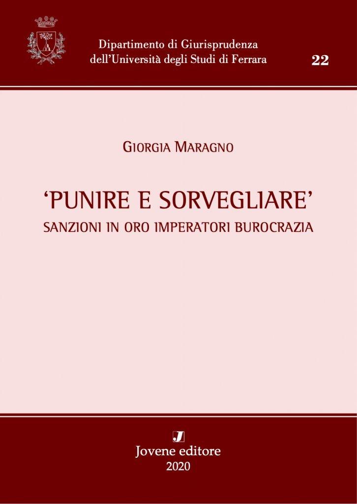 """""""Punire e sorvegliare. Sanzioni in oro imperatori burocrazia"""" di Giorgia Maragno"""