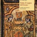 """""""Sotto il segno del leone. Storia dell'Italia musulmana"""" di Amedeo Feniello"""