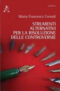Strumenti alternativi per la risoluzione delle controversie, Maria Francesca Corradi
