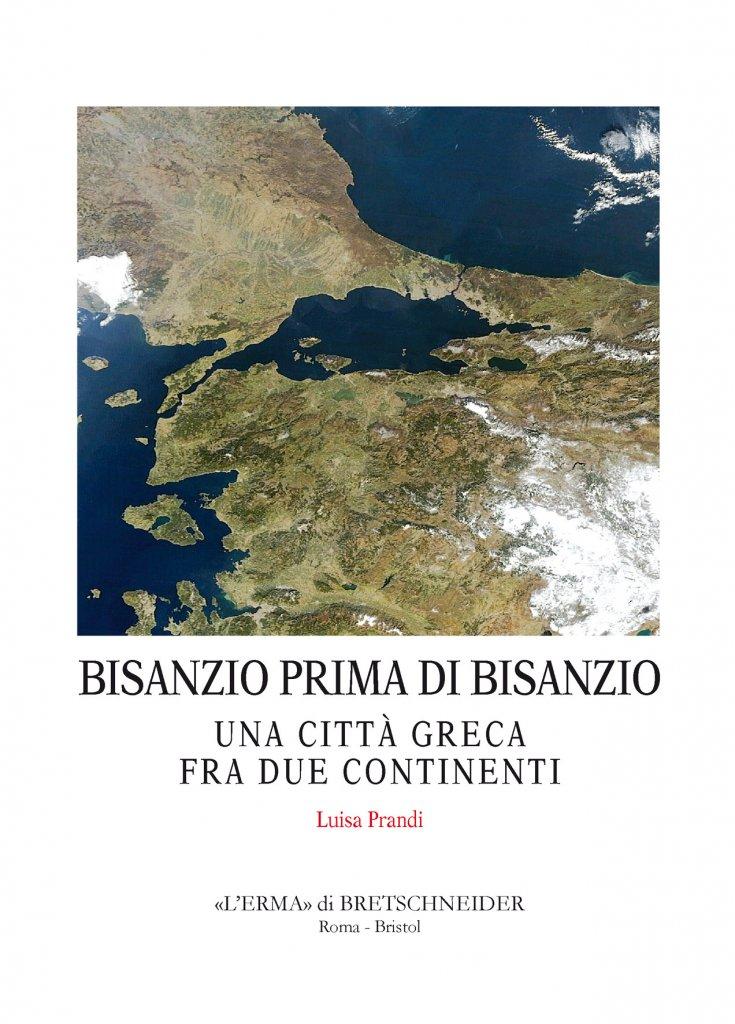 """""""Bisanzio prima di Bisanzio. Una città greca fra due continenti"""" di Luisa Prandi"""