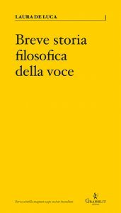 Breve storia filosofica della voce, Laura De Luca