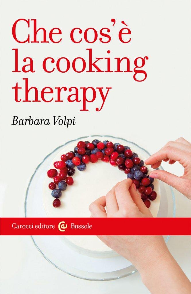 """""""Che cos'è la cooking therapy"""" di Barbara Volpi"""