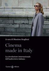 """""""Cinema Made in Italy. La circolazione internazionale dell'audiovisivo italiano"""" a cura di Massimo Scaglioni"""