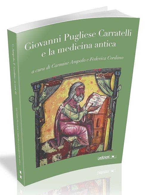 """""""Giovanni Pugliese Carratelli e la medicina antica"""" a cura di Carmine Ampolo e Federica Cordano"""
