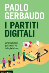 """""""I partiti digitali. L'organizzazione politica nell'era delle piattaforme"""" di Paolo Gerbaudo"""