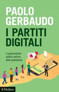 I partiti digitali. L'organizzazione politica nell'era delle piattaforme, Paolo Gerbaudo
