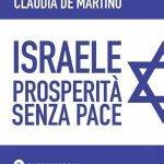 """""""Israele. Prosperità senza pace"""" di Claudia De Martino"""