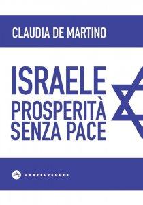 Israele. Prosperità senza pace, Claudia De Martino
