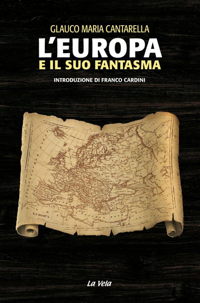 """""""L'Europa e il suo fantasma"""" di Glauco Maria Cantarella"""