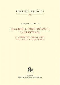 Leggere i classici durante la Resistenza. La letteratura greca e latina nelle carte di Emilio Sereni, Margherita Losacco