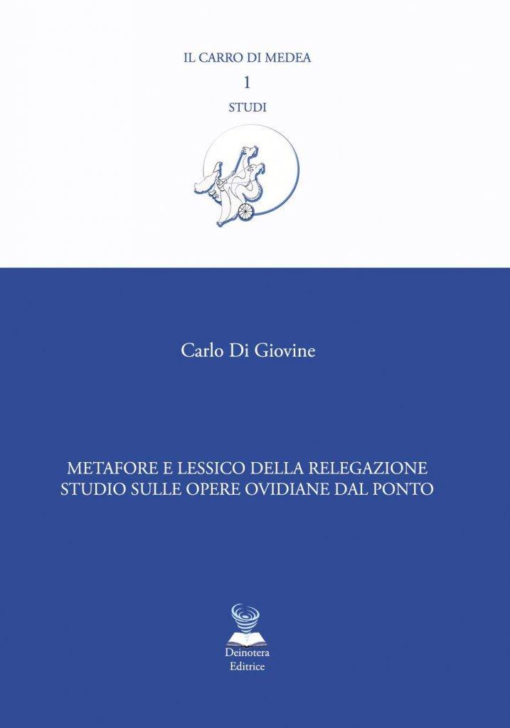 """""""Metafore e lessico della relegazione. Studio sulle opere ovidiane dal Ponto"""" di Carlo Di Giovine"""