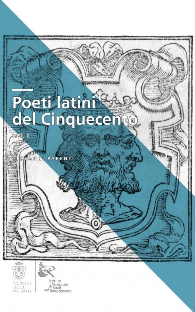 """""""Poeti latini del Cinquecento"""" di Giovanni Parenti, a cura di Massimo Danzi"""